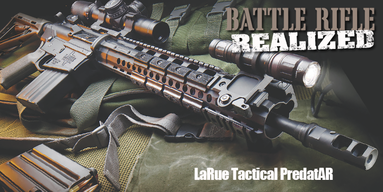 Battle Rifle Realized – LaRue Tactical PredatAR | GUN ...